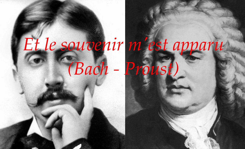Et le souvenir m'est apparu (Bach-Proust)